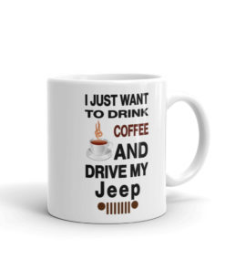 I Just Want To Drink Coffee Jeep Mug Mugs Coffee