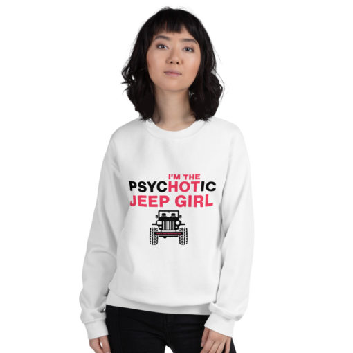 PsycHOTic Jeep Girl Sweatshirt