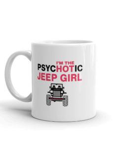 PsycHOTic Jeep Girl Mug Mugs Hot Girl