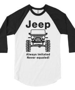 Jeep Always Imitated, Never Equaled 3/4 sleeve raglan shirt 3/4 Sleeve T-Shirts Never Equaled