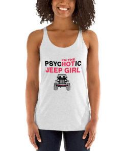 PsycHOTic Jeep Girl Women's Racerback Tank Tanks Hot Girl