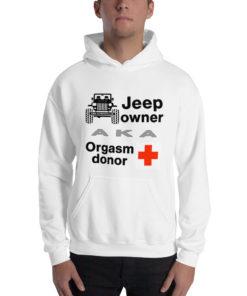Jeep Owner AKA Orgasm Donor Unisex Hoodie Hoodies Orgasm Donor