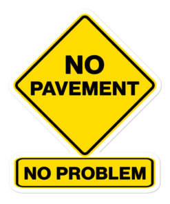 No Pavement, No Problem Bubble-free stickers Stickers Other