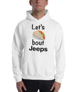 Let's Talk About Jeeps Unisex Hoodie Hoodies Tacos