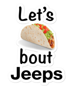 Let's Talk About Jeeps Bubble-free stickers Stickers Tacos