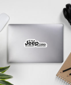 It's A Jeep Thing... Bubble-free stickers