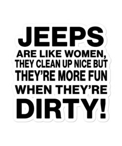 Jeeps Are Like Women… Bubble-free stickers Stickers Other