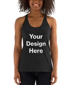 YOUR Design on this Women's Racerback Tank | Bella + Canvas 8430 For Womens