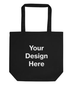 YOUR Design on this Eco Tote Bag Bags