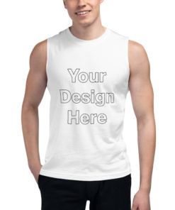 YOUR Design on this Unisex Muscle Shirt Unisex