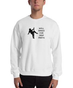 Man Will Dance For Jeep Parts Sweatshirt Sweatshirts Dance For Jeep Parts