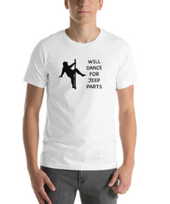 Man Will Dance For Jeep Parts Short-Sleeve T-Shirt T-Shirts Dance For Jeep Parts