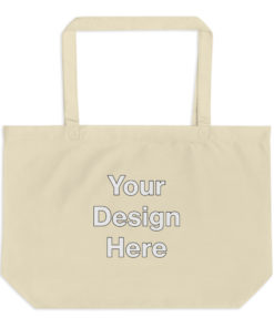 YOUR Design on this Large organic tote bag Bags