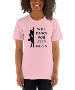 Girl Will Dance For Jeep Parts Short-Sleeve T-Shirt T-Shirts Dance For Jeep Parts