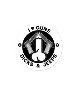I Love Guns, Dicks & Jeeps White Design Bubble-free stickers Stickers Gun