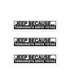 Jeep Because Terrorists Drive Yotas Bubble-free stickers (X3) Stickers Other