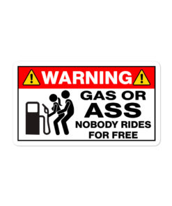Gas Or Ass… Bubble-free stickers Stickers Other