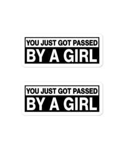 You Just Got Passed By A Girl Bubble-free stickers (X2) Stickers Other
