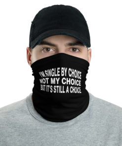 I'm Single By Choice… Neck Gaiter Neck Gaiters Other