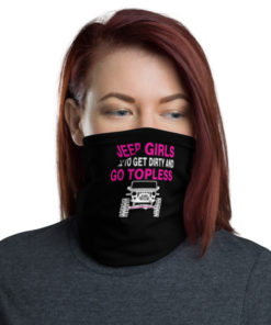 Jeep Girl Get Dirty Neck Gaiter