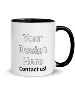Your Design Here Mug with Color Inside Add YOUR design