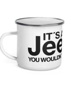 It's a Jeep Thing… Enamel Mug Mugs Jeep Thing