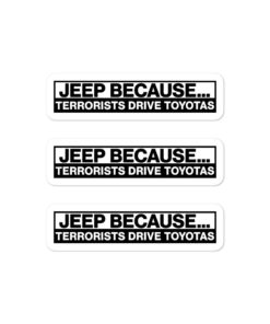 Jeep Because Terrorists Drives Toyotas Stickers