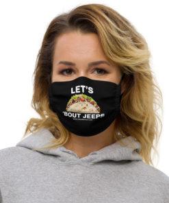 Let's TACO 'Bout Jeeps Face mask Face Masks Tacos